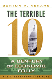 """The TERRIBLE 10 is a book that's both delightful and therapeutic. In wry and stylish prose, Burton Abrams describes all the symptoms of what happens when the disease of government infects the body of the marketplace.... THE TERRIBLE 10 will help us restore the balance of our economy's health away from politics and toward liberty."" —P. J. O'Rourke"